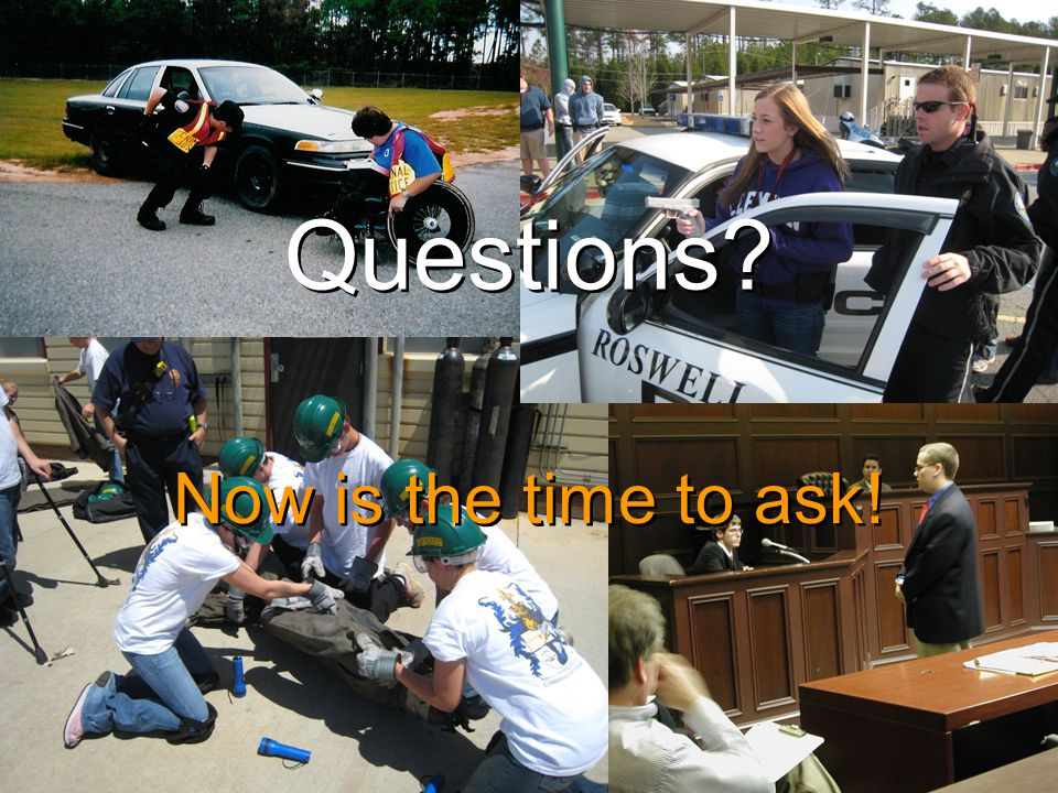 Questions Now is the time to ask!