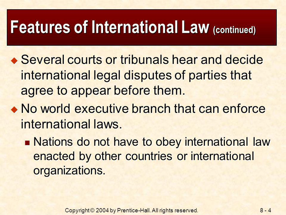 Features of International Law (continued)