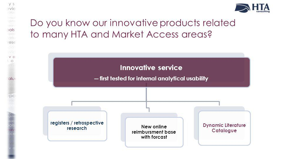 Do you know our innovative products related to many HTA and Market Access areas