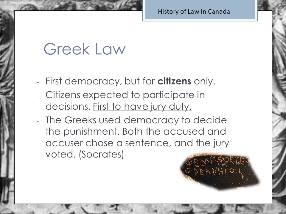 Greek Law First democracy, but for citizens only.