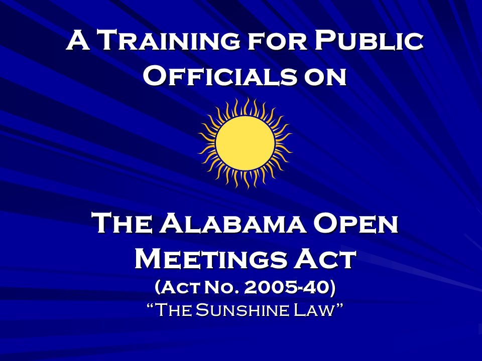 A Training for Public Officials on The Alabama Open Meetings Act (Act No.