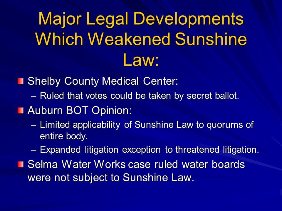 Major Legal Developments Which Weakened Sunshine Law: