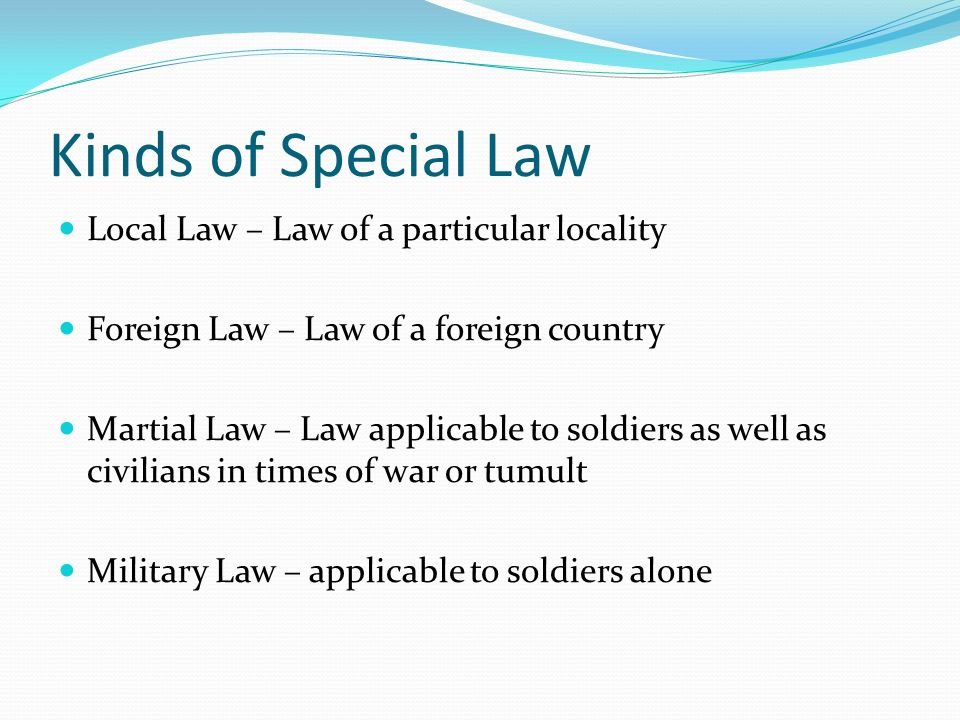 Kinds of Special Law Local Law – Law of a particular locality