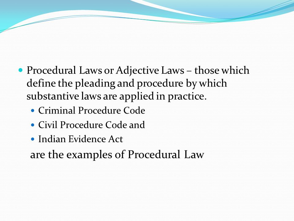 are the examples of Procedural Law