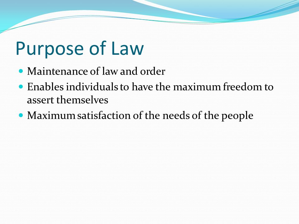 Purpose of Law Maintenance of law and order