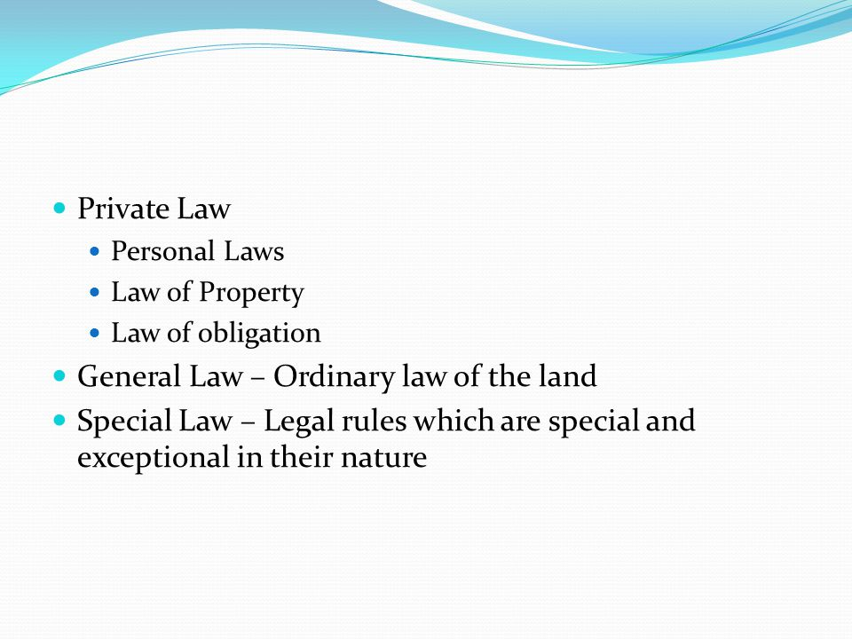 General Law – Ordinary law of the land