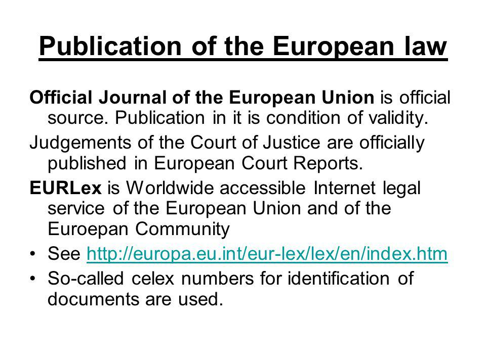 Publication of the European law
