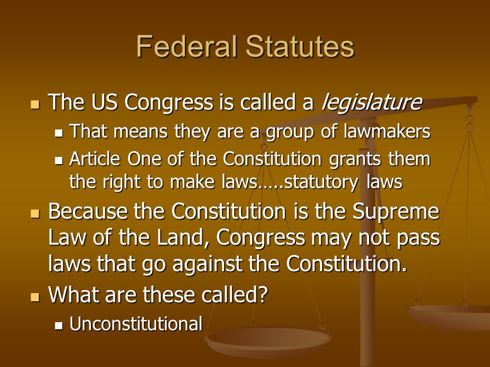 Federal Statutes The US Congress is called a legislature