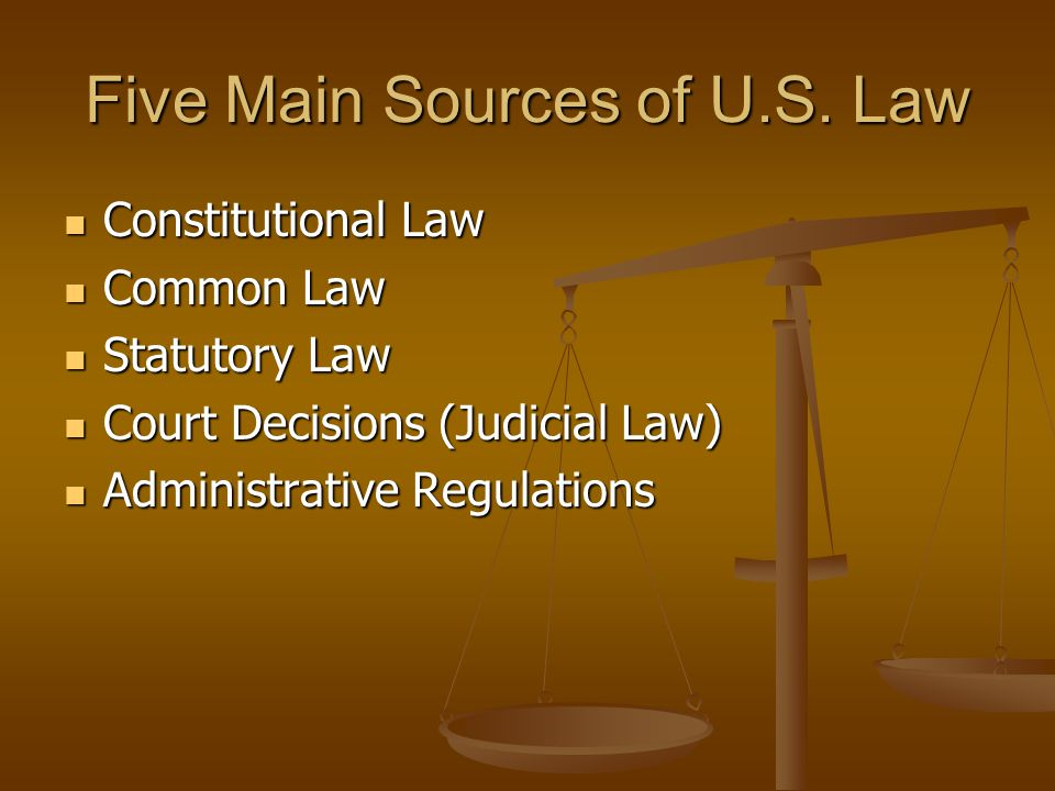 Five Main Sources of U.S. Law