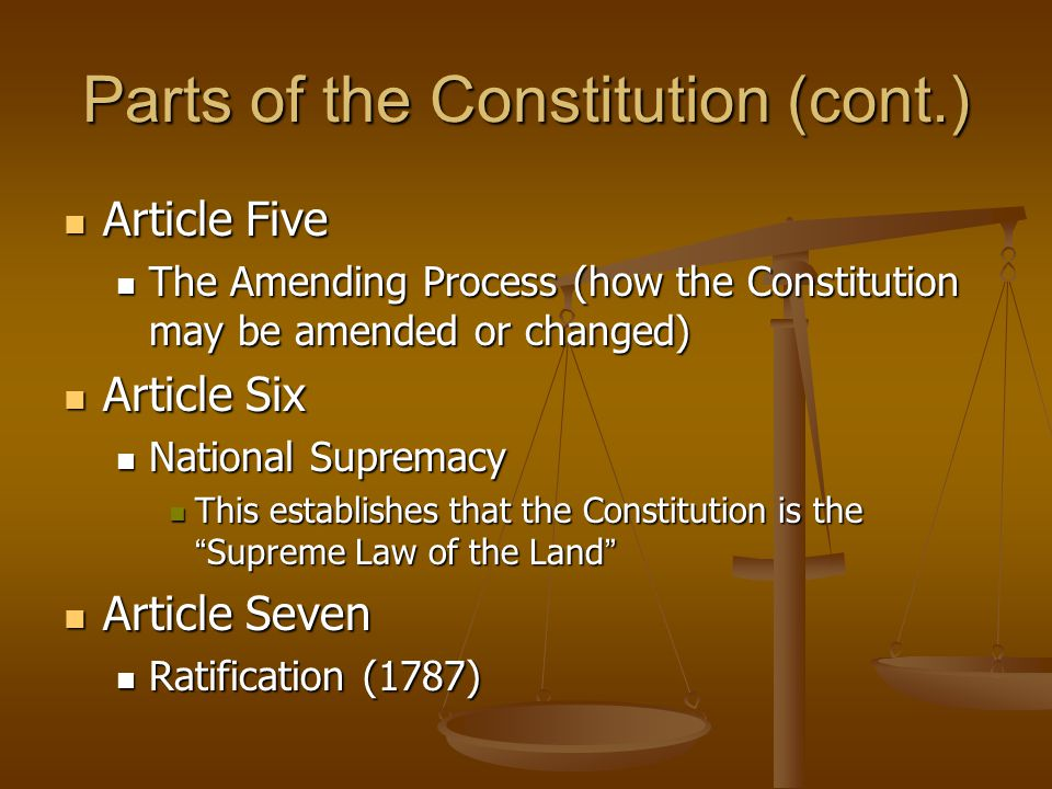Parts of the Constitution (cont.)