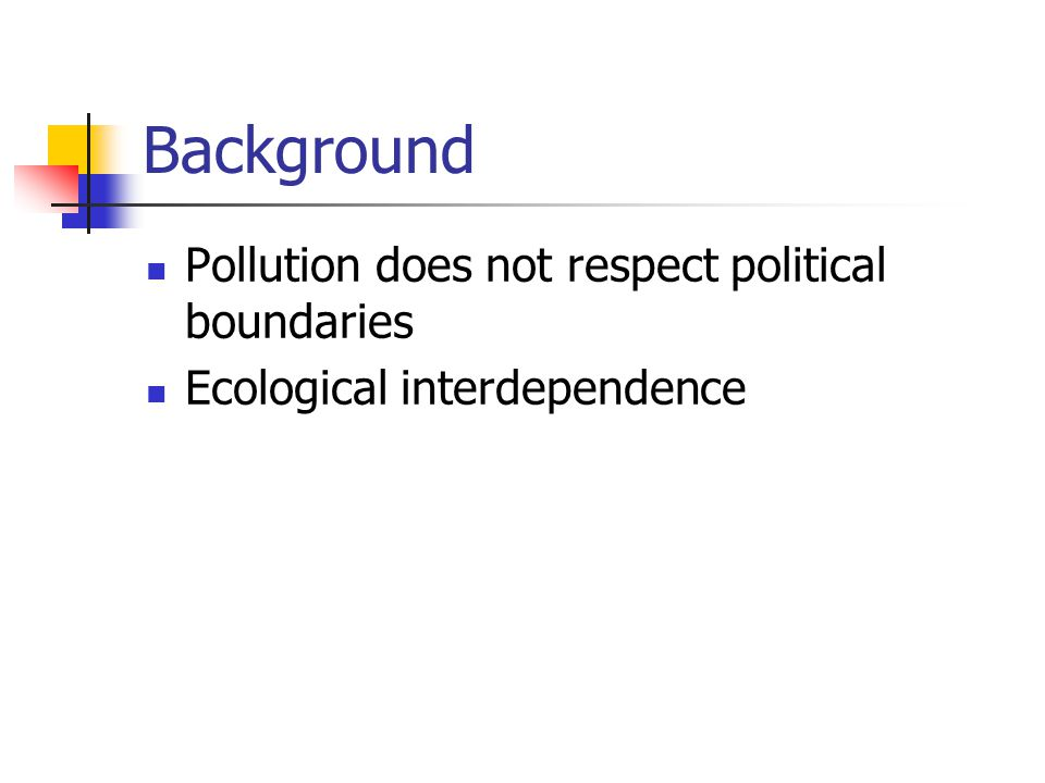 Background Pollution does not respect political boundaries