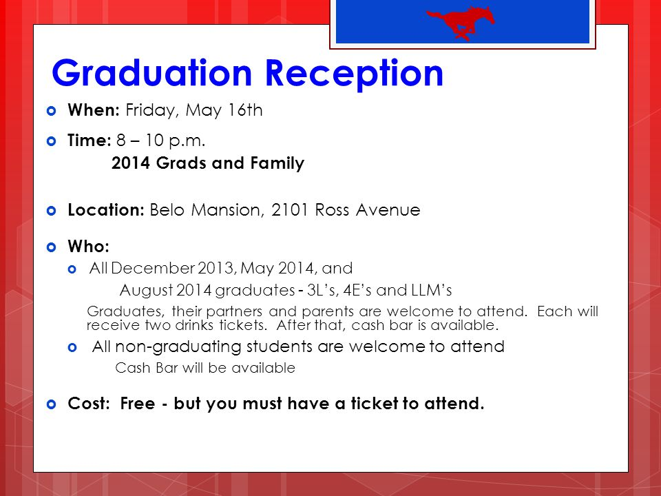 Graduation Reception When: Friday, May 16th Time: 8 – 10 p.m.