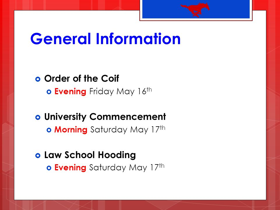 General Information Order of the Coif University Commencement