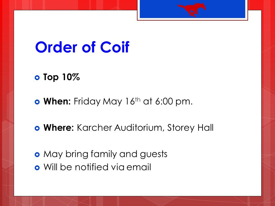 Order of Coif Top 10% When: Friday May 16th at 6:00 pm.