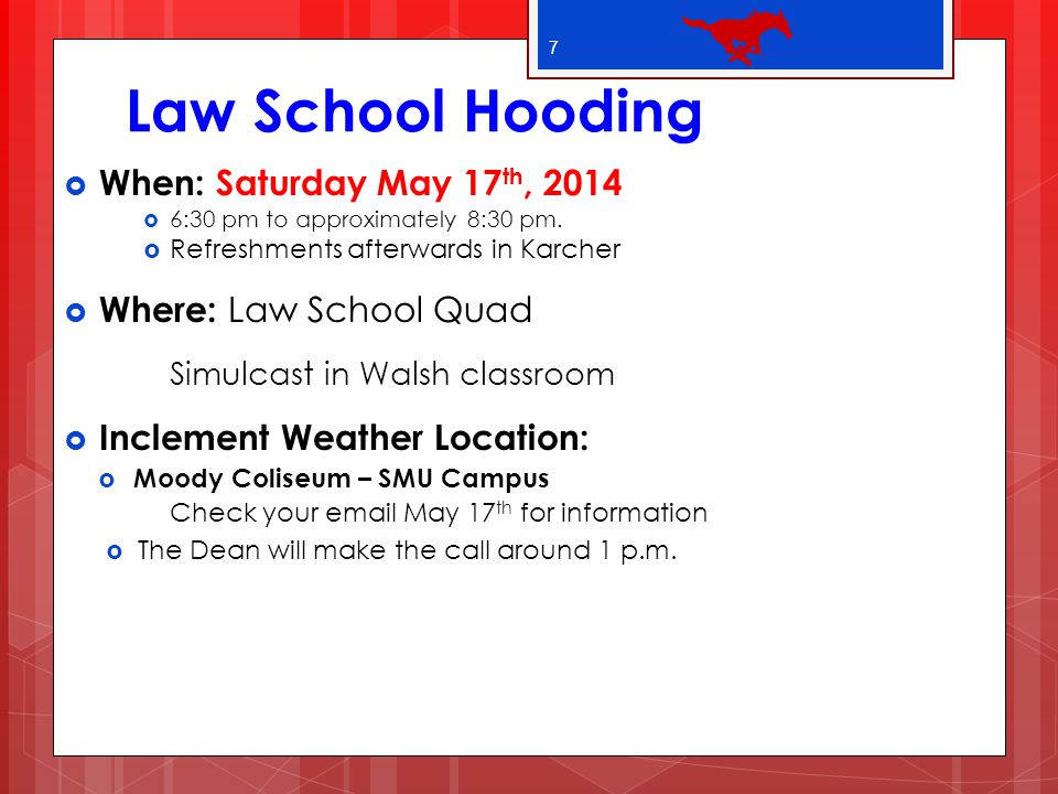 Law School Hooding When: Saturday May 17th, 2014