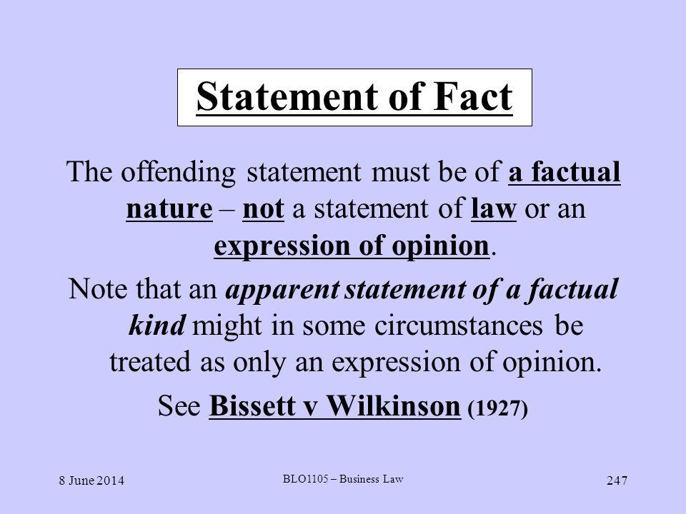 See Bissett v Wilkinson (1927)