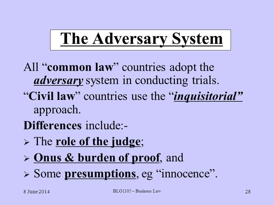 adversary vs civil law The german advantage in civil procedure the adversary character of civil discovery: of the law that further the interests of their clients.