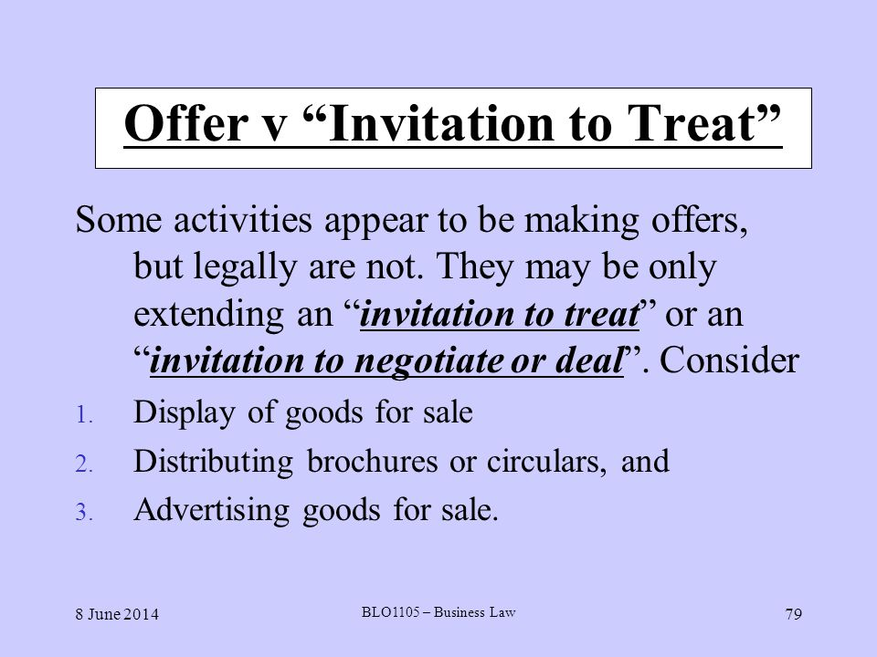 invitation to treat or offer The most important difference between offer and invitation to offer (treat) is the  intention ie when the party making an offer shows his readiness.
