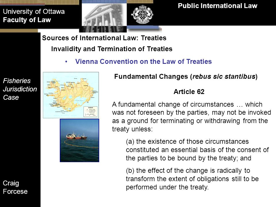 Public International Law Fundamental Changes (rebus sic stantibus)
