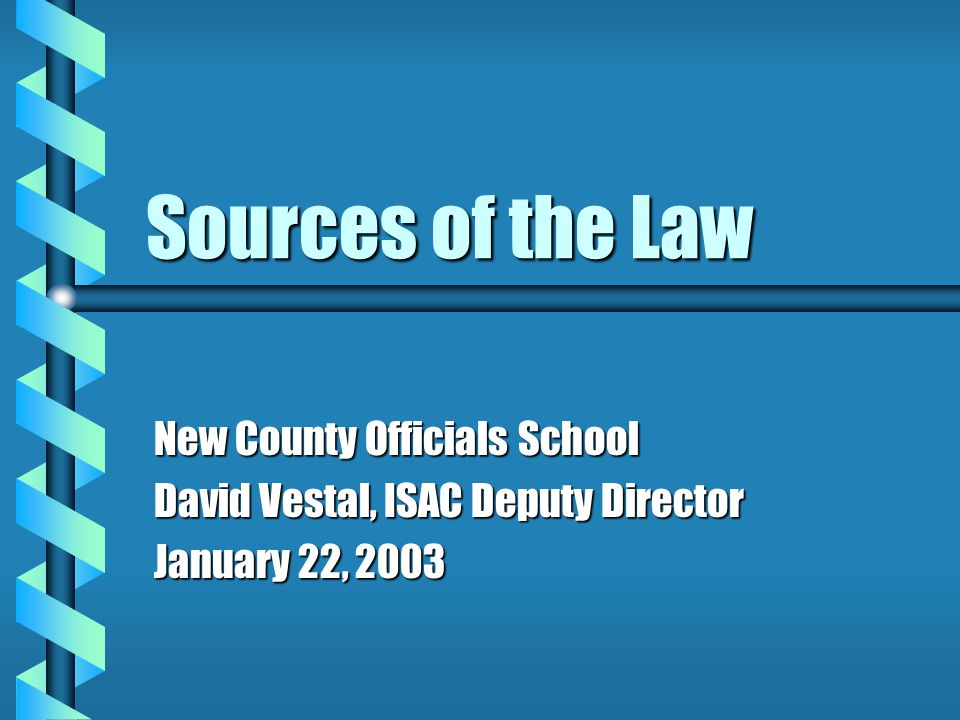 Sources of the Law New County Officials School