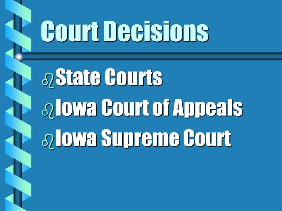 Court Decisions State Courts Iowa Court of Appeals Iowa Supreme Court