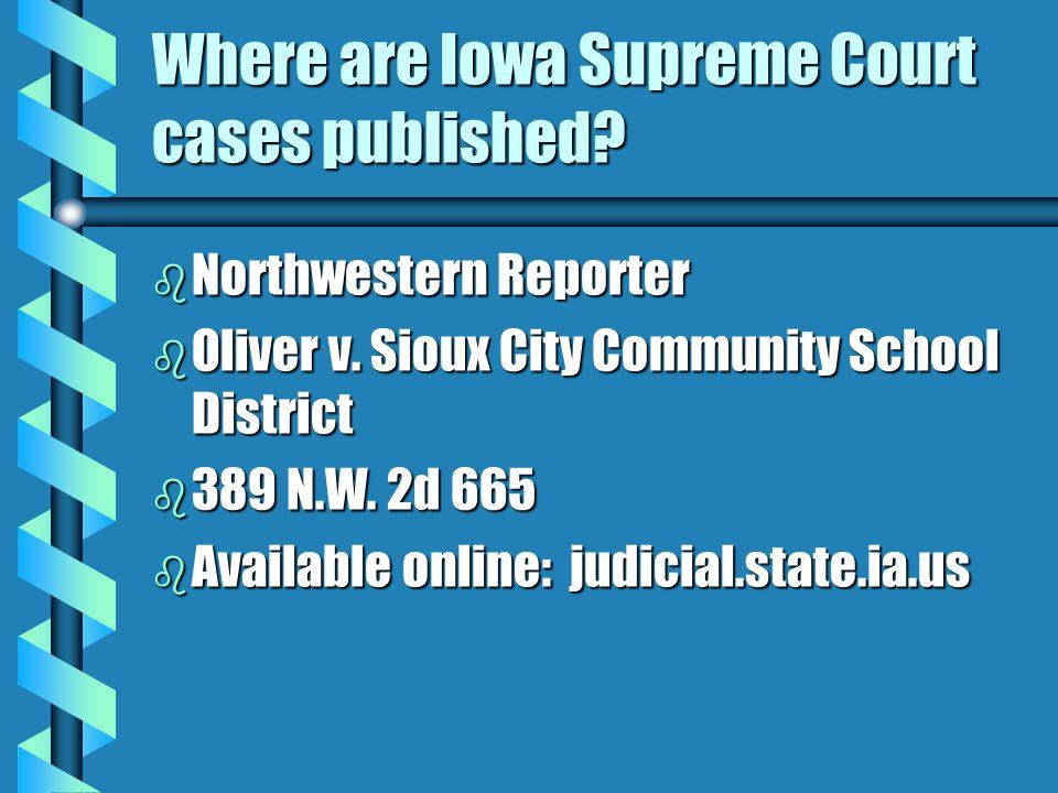 Where are Iowa Supreme Court cases published