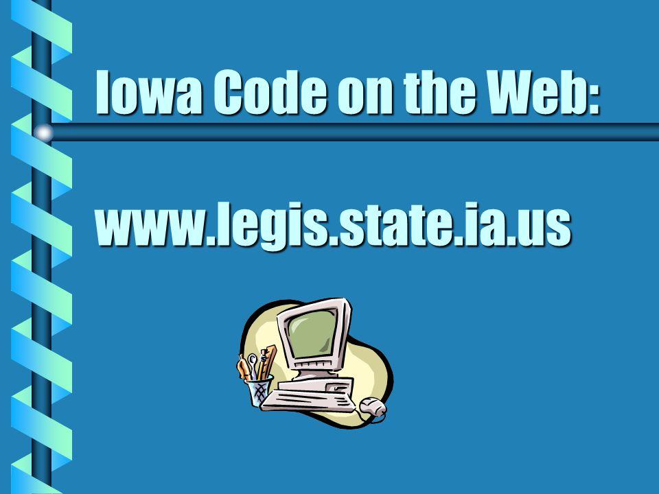 Iowa Code on the Web: www.legis.state.ia.us