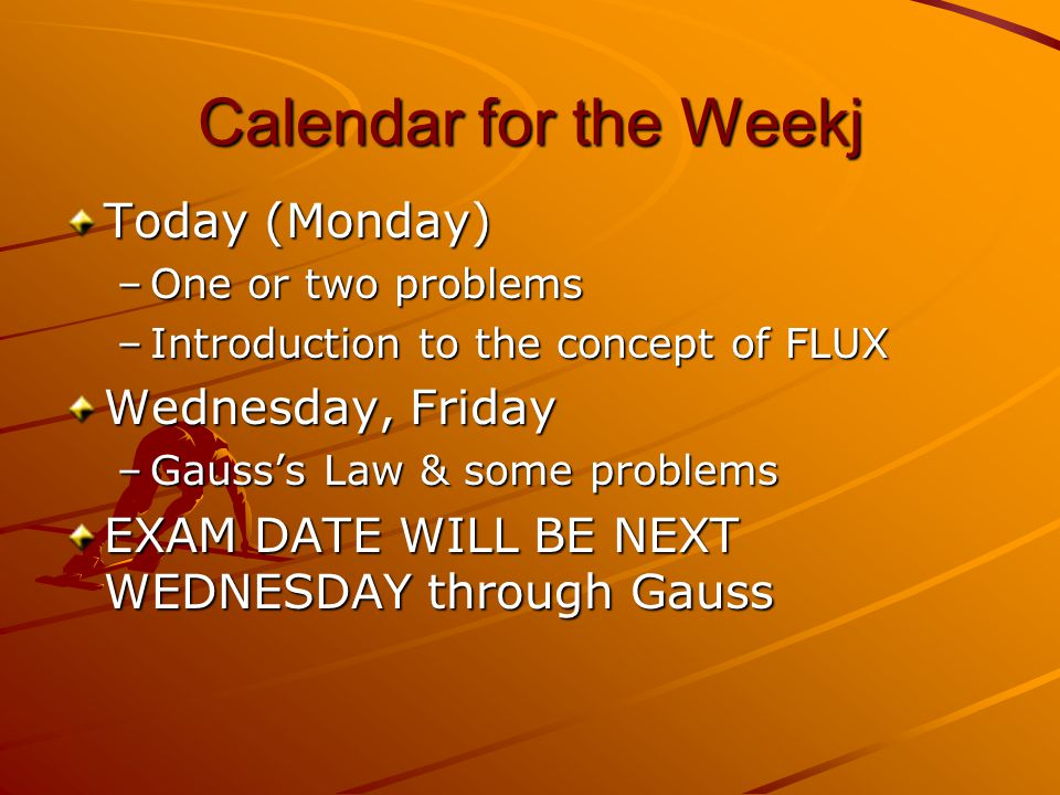 Calendar for the Weekj Today (Monday) Wednesday, Friday