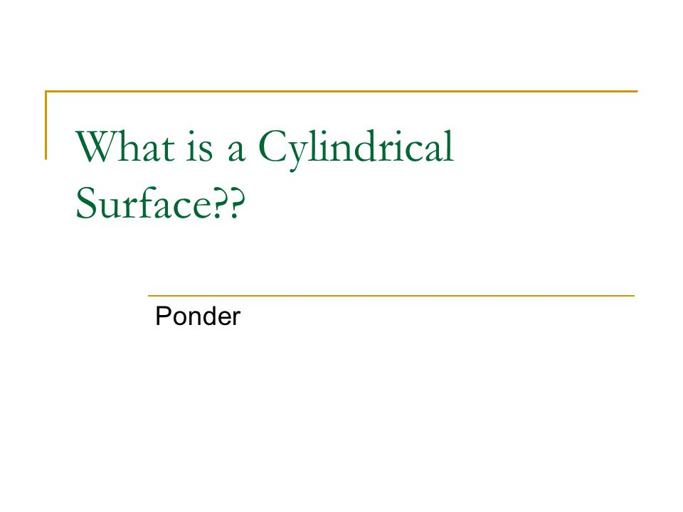 What is a Cylindrical Surface