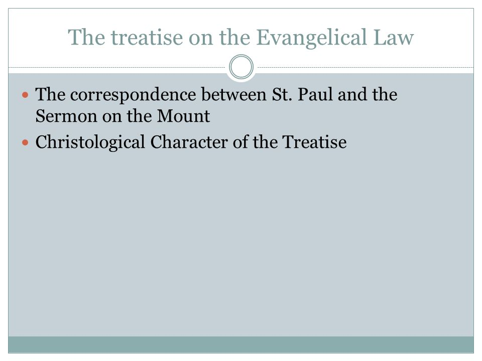 The treatise on the Evangelical Law