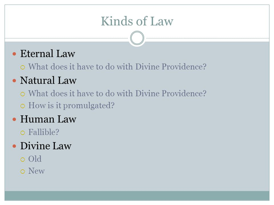 Kinds of Law Eternal Law Natural Law Human Law Divine Law