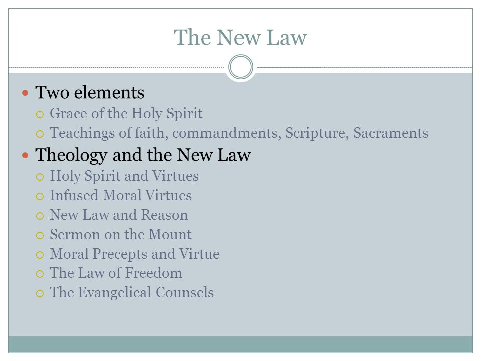 The New Law Two elements Theology and the New Law
