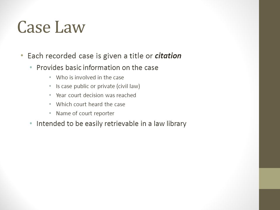 Case Law Each recorded case is given a title or citation