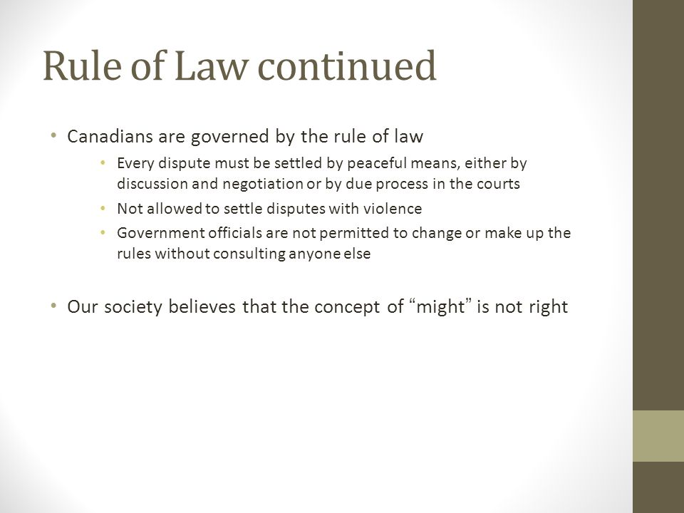 Rule of Law continued Canadians are governed by the rule of law