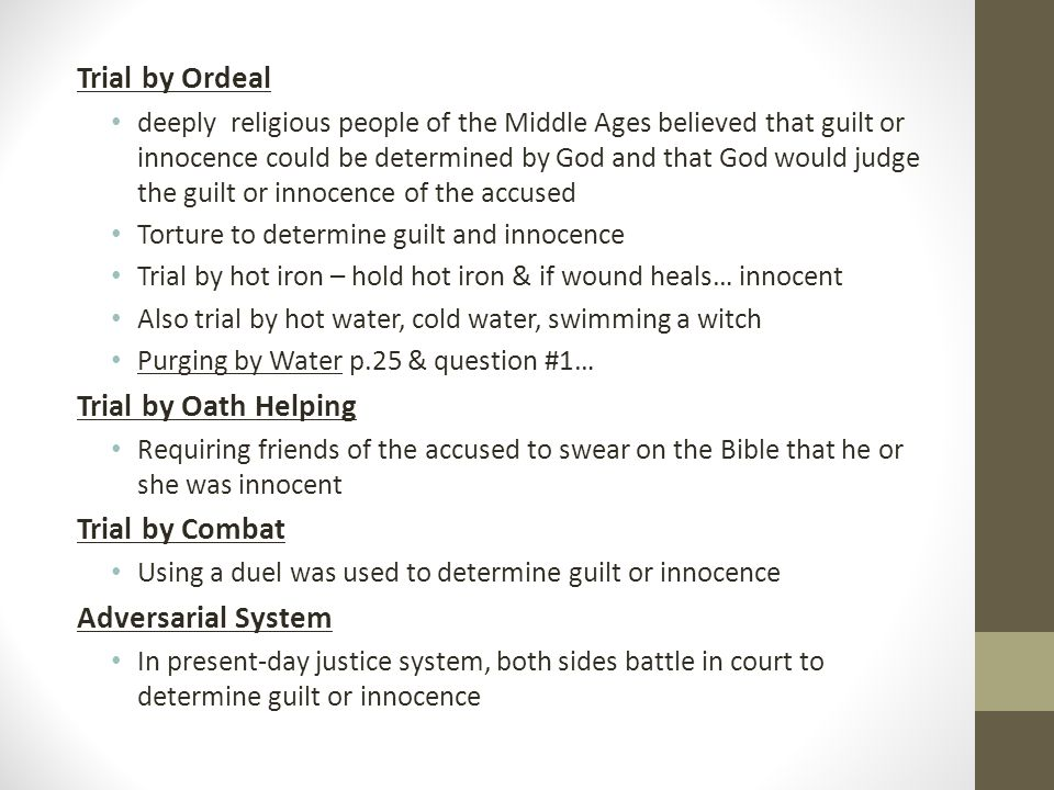 Trial by Ordeal Trial by Oath Helping Trial by Combat