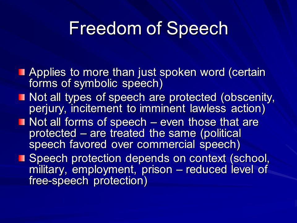 Freedom of Speech Applies to more than just spoken word (certain forms of symbolic speech)