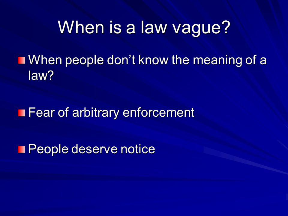 When is a law vague When people don't know the meaning of a law