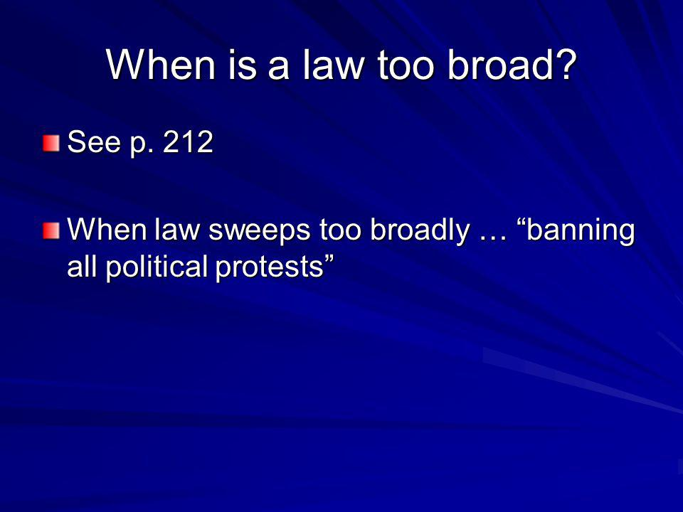When is a law too broad See p. 212