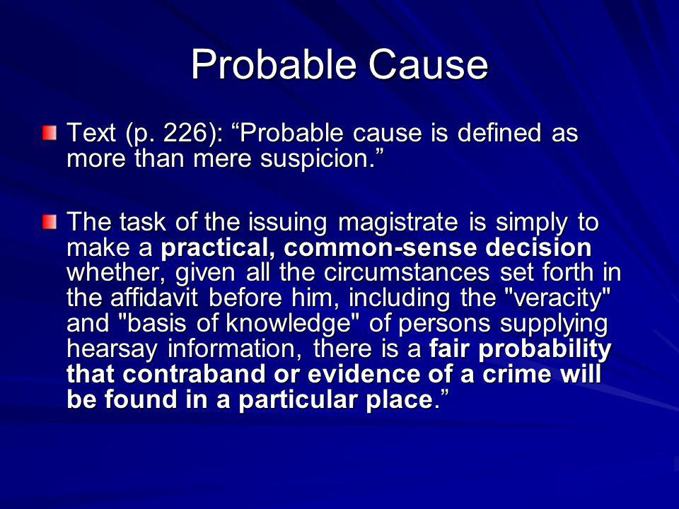 Probable Cause Text (p. 226): Probable cause is defined as more than mere suspicion.