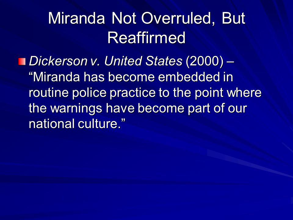 Miranda Not Overruled, But Reaffirmed