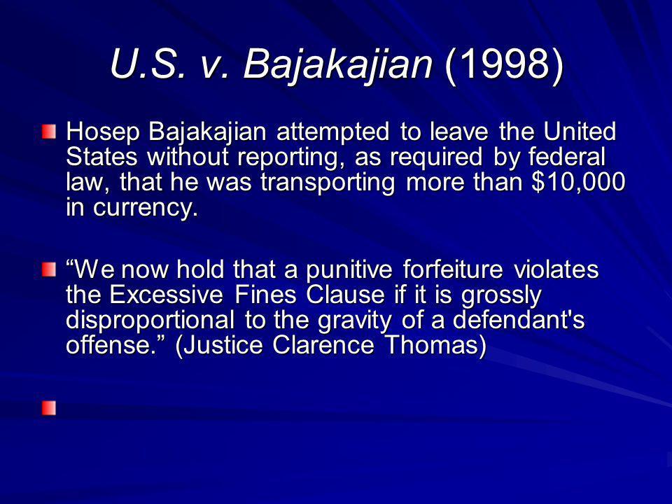 U.S. v. Bajakajian (1998)
