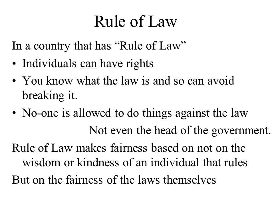 Rule of Law In a country that has Rule of Law