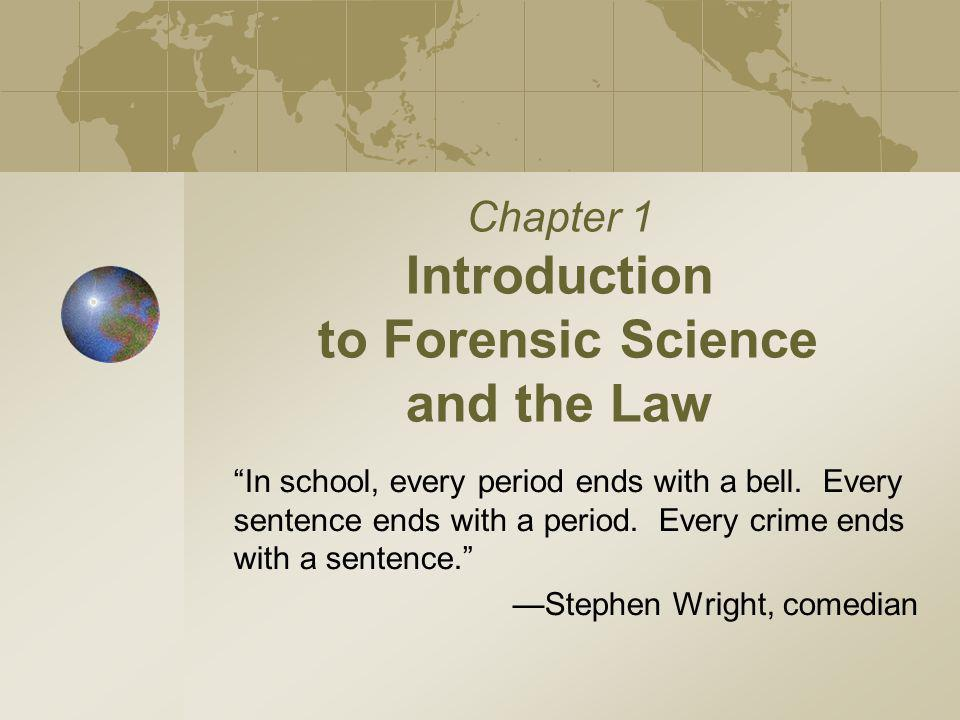 Chapter 1 Introduction to Forensic Science and the Law