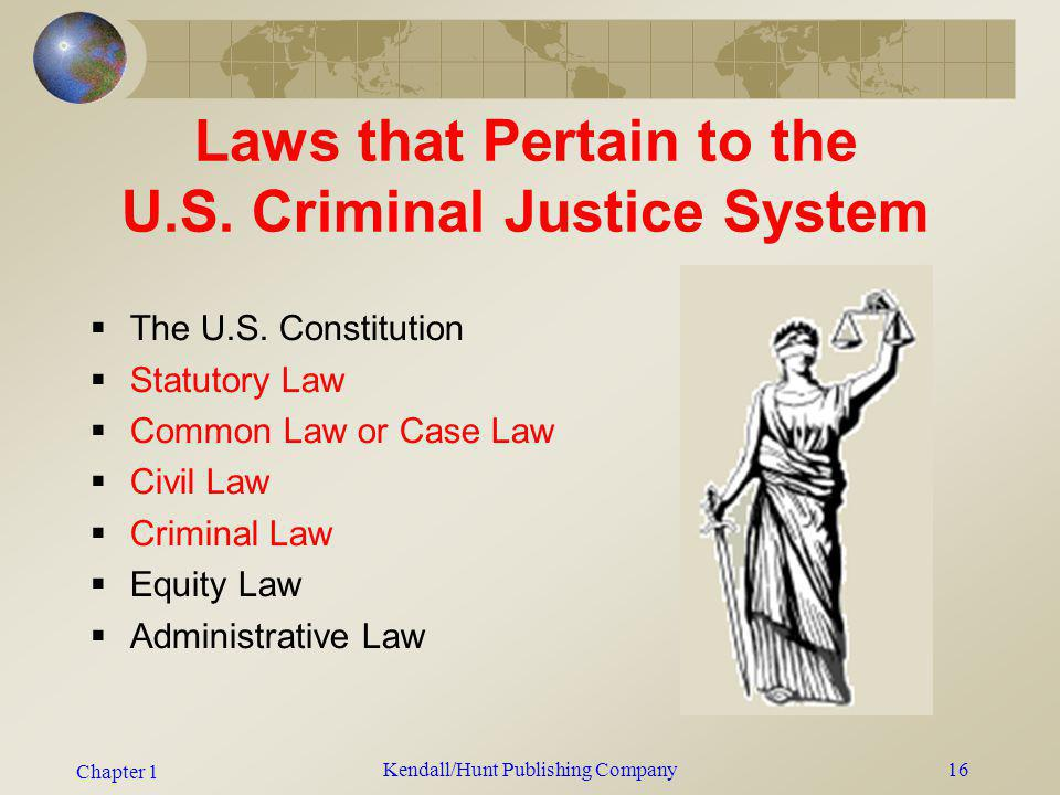 Laws that Pertain to the U.S. Criminal Justice System