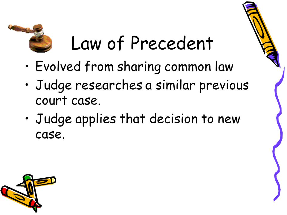 Law of Precedent Evolved from sharing common law