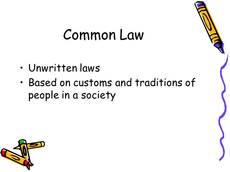 Common Law Unwritten laws