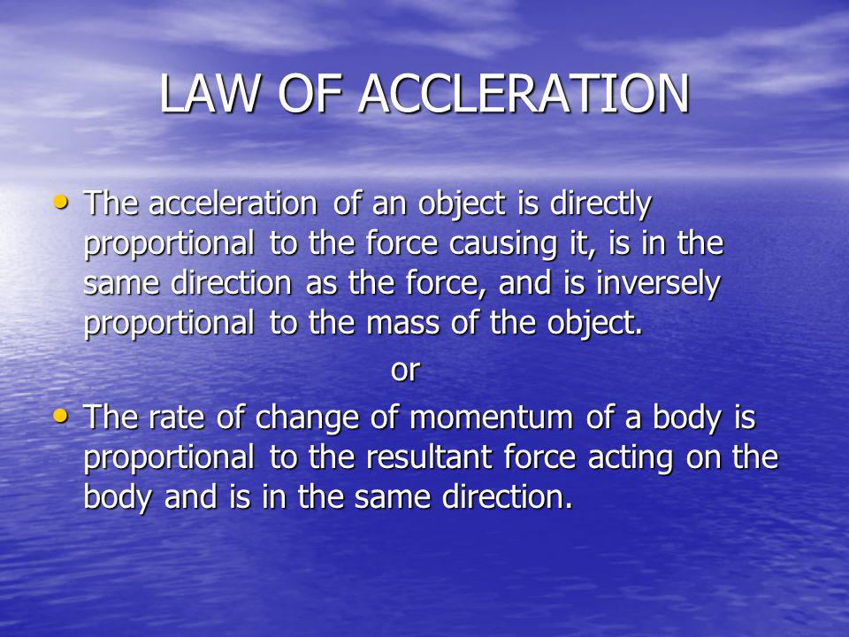 LAW OF ACCLERATION