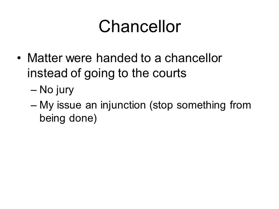 Chancellor Matter were handed to a chancellor instead of going to the courts.