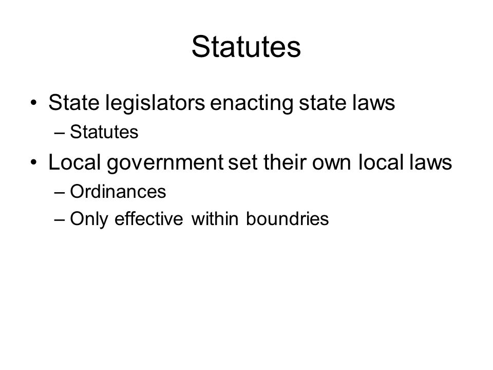 Statutes State legislators enacting state laws