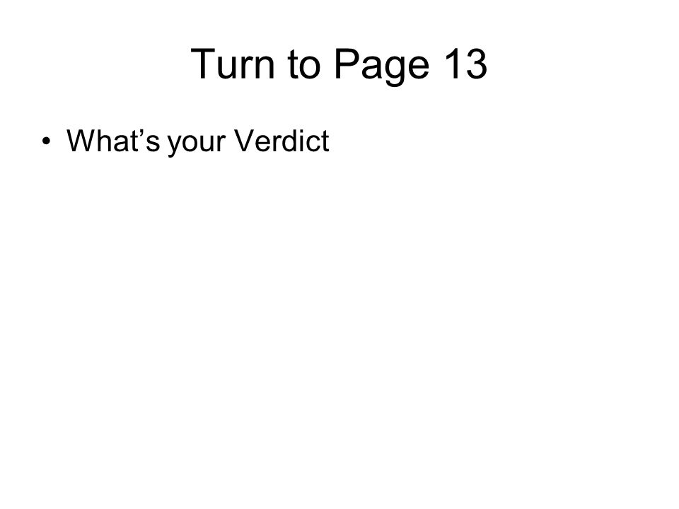 Turn to Page 13 What's your Verdict